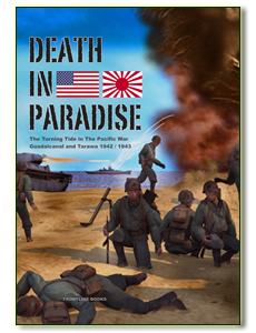 Death in Paradise: The Turning Tide in the Pacific War